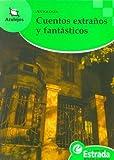 Cuentos Extraos y Fantasticos (Spanish Edition)