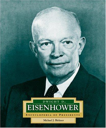 Dwight D. Eisenhower: America's 34th President (Encyclopedia of Presidents, Second)