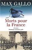echange, troc Max Gallo - Morts pour la France : Précédé de Hommage au dernier poilu