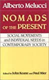 img - for Nomads of the Present: Social Movements and Individual Needs in Contemporary Society book / textbook / text book