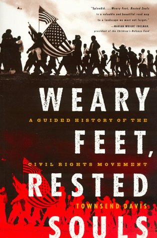 Weary Feet  Rested Souls A Guided History of the Civil Rights Movement