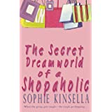 The Secret Dreamworld Of A Shopaholic: (Shopaholic Book 1)by Sophie Kinsella