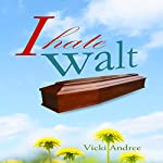 I Hate Walt | Vicki Andree