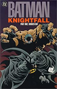 Batman: Knightfall Part One: Broken Bat by Doug Moench, Chuck Dixon, Jim Aparo and Graham Nolan