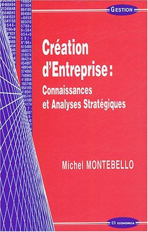 Création d'entreprise : connaissances et analyses stratégiques