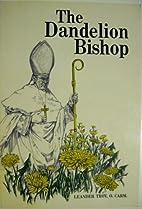The Dandelion Bishop - Nevin Hayes of…