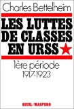 Les luttes de classes en URSS (French Edition) (2020022060) by Bettelheim, Charles