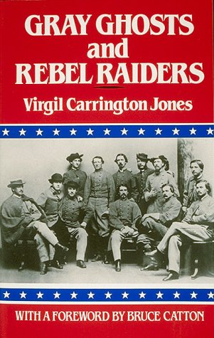 Gray Ghosts and Rebel Raiders, Virgil Carrington Jones