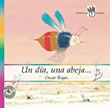 Un dia, una abeja... / One Day, A Bee ... (Spanish Edition)