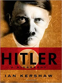 Amazon.com: Hitler: A Biography (9780393337617): Ian Kershaw: Books