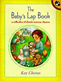 The Baby's Lap Book: An Collection of Classic Nursery Rhymes (Picture Puffin Books) Kay Chorao