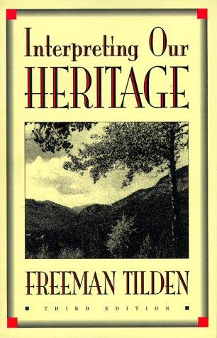 Interpreting Our Heritage, FREEMAN TILDEN