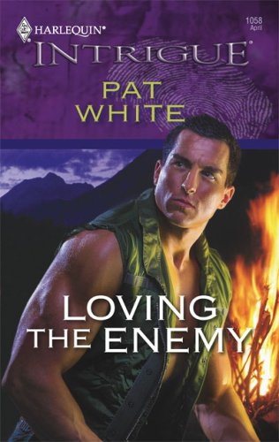 Loving The Enemy (Harlequin Intrigue Series), PAT WHITE