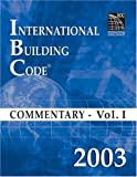 2003 International Building Code Commentary Volume 1 (International Code Council Series)