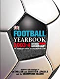 Football Yearbook 2003-4 2003-2004: The Complete Guide to the World Game (1405300531) by Goldblatt, David
