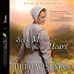 Seek Me with All Your Heart: A Land of Canaan Novel, Book 1 | Beth Wiseman