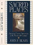 img - for Sacred Places: American Tourist Attractions in the Nineteenth Century book / textbook / text book