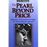 The Pearl Beyond Price: Integration of Personality into Being: An Object Relations Approach (Diamond Mind Series, No. 2) ~ A. H. Almaas