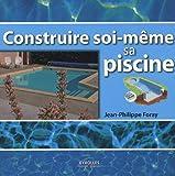 echange, troc Jean-Philippe Foray - Construire soi-même sa piscine