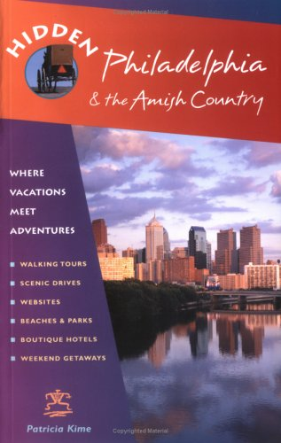 Hidden Philadelphia And The Amish Country: Including Lancaster, Brandywine, And Bucks County (Hidden Travel) back-433892