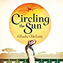 Circling the Sun Audiobook by Paula McLain Narrated by Suzannah Hampton
