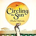 Circling the Sun (       UNABRIDGED) by Paula McLain Narrated by Suzannah Hampton