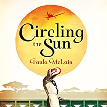 Circling the Sun (       UNABRIDGED) by Paula McLain Narrated by Suzannah Hampton