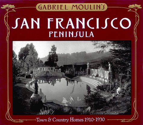 gabriel-moulins-san-francisco-peninsula-town-country-homes-1910-1930