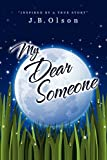 My Dear Someone: Inspired by a true story