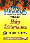 Open Heaven Through Holy Disturbance...