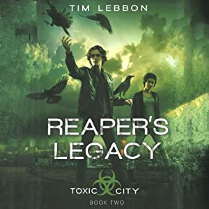 Reaper's Legacy: Toxic City, Book Two | [Tim Lebbon]
