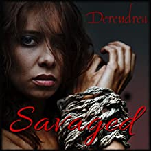 Savaged - Medieval Erotic Fantasy (       UNABRIDGED) by Derendrea Narrated by D Rampling