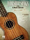 Worship Songs for Ukulele Songbook