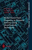 img - for Model-based Fault Diagnosis in Dynamic Systems Using Identification Techniques by Silvio Simani (2003-01-17) book / textbook / text book