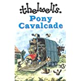 Thelwell&#39;s Pony Cavalcade: Angels on Horseback, a Leg at Each Corner, Riding Academypar Thelwell