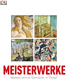 Meisterwerke: Weltberühmte Gemälde im Detail
