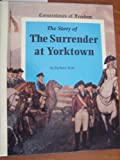 The Story of the Surrender at Yorktown