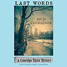 Last Words: The Coleridge Taylor Mysteries, Book 1 | Livre audio Auteur(s) : Rich Zahradnik Narrateur(s) : Donald Corren