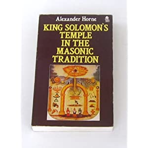 King Solomon's Temple in the Masonic Tradition (Masonic Classic Series)