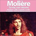 Molière: Sa vie, son œuvre | Patrick Martinez-Bournat