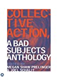 img - for Collective Action: A Bad Subjects Anthology book / textbook / text book