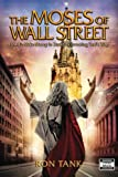 img - for The Moses of Wall Street: How to Make Money in Stocks by Investing God's Way book / textbook / text book