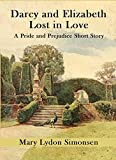 Darcy and Elizabeth - Lost in Love: A Pride and Prejudice Short Story