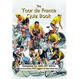 The Tour de France Quiz Bookby John White