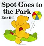 Spot Goes to the Park (0399218335) by Hill, Eric