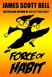 Force Of Habit by James Scott Bell ebook deal