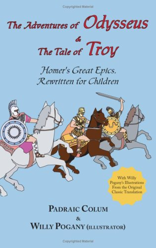 The Adventures of Odysseus & The Tale of Troy: Homer's Great Epics, Rewritten for Children (Illustrated Hardcover) book cover