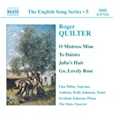 Roger Quilter: O Mistress Mine; To Daisies; Julia's Hair; Go, Lovely Rose