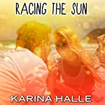 Racing the Sun | Karina Halle