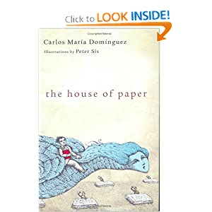 The House of Paper Carlos Maria Dominguez, Peter Sis and Nick Caistor